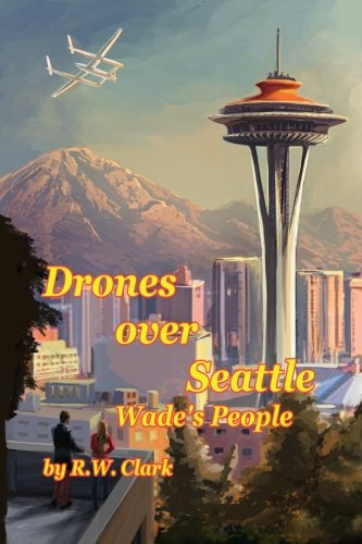 Drones Over Seattle: Wade's People (Volume 1)